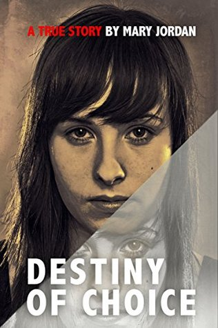 Destiny of choice: Based on a true story