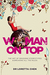 Woman On Top: The Art of Smashing Stereotypes & Breaking All the Rules