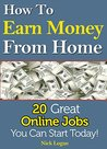 How To Earn Money From Home: 20 Great Online Jobs You Can Start Today!