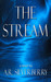 The Stream by A.R. Silverberry