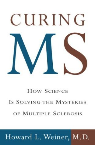 Curing MS by Howard L. Weiner