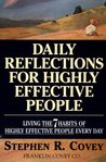 Daily Reflections For Highly Effective People : Living The 7 Habits Of Highly Successful People Every Day