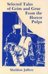Selected Tales of Grim and Grue from the Horror Pulps