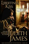 Libertine's Kiss (Rakes and Rogues of the Restoration, #1)