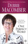 One Perfect Word: One Word Can Make All the Difference