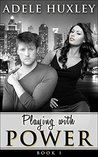 Playing with Power  (Book 1)