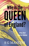 Who is the Queen of England? A very short book for children