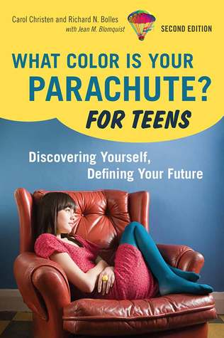 What Color Is Your Parachute? For Teens, 2nd Edition: Discovering Yourself, Defining Your Future