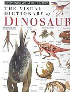 The Visual Dictionary of Dinosaurs by Deni Bown