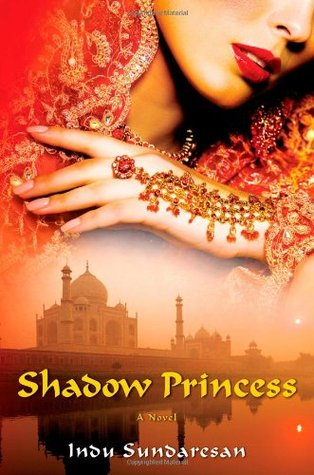 Shadow Princess by Indu Sundaresan