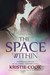 The Space Within (The Book of Phoenix, #3)
