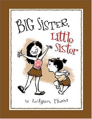 Big Sister, Little Sister by LeUyen Pham