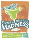 Coral Reefer Madness