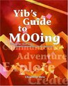 Yib's Guide to MOOing: Getting the Most from Virtual Communities on the Internet