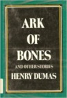 Ark of Bones and Other Stories by Henry Dumas
