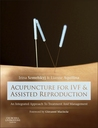 Acupuncture for Ivf and Assisted Reproduction - E-Book by Irina Szmelskyj