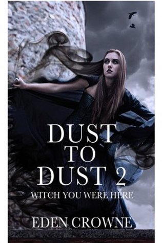 Witch You Were Here (Dust To Dust, #2)