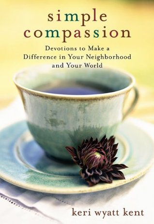 Simple Compassion by Keri Wyatt Kent