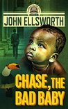 Chase, the Bad Baby (Thaddeus Murfee Legal Thriller, #4)