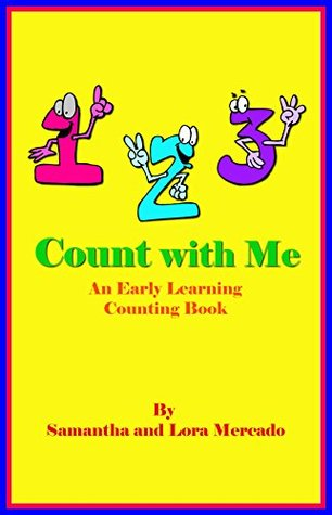 1, 2, 3 Count with Me: An Early Learning Counting Book