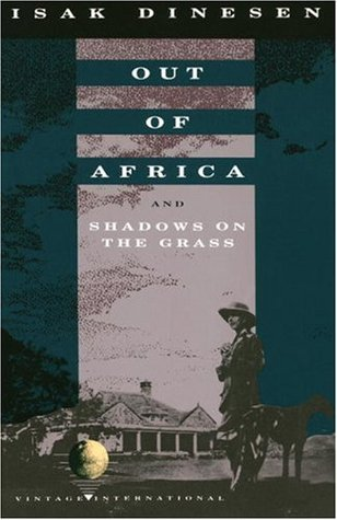 Out of Africa / Shadows on the Grass by Isak Dinesen