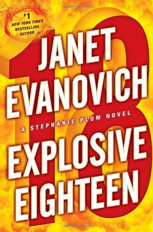 Stephanie Plum: EXPLOSIVE EIGHTEEN #18 by Janet Evanovich (2012) Paperback