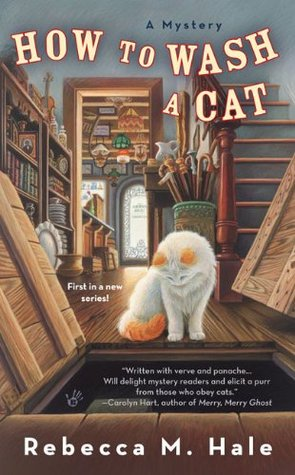 How to Wash a Cat by Rebecca M. Hale