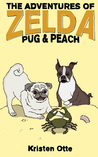 The Adventures of Zelda: Pug and Peach (Zelda, #3)