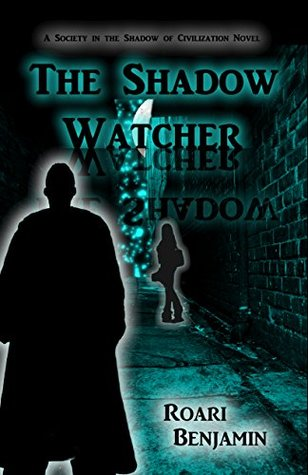 The Shadow Watcher (Society in the Shadow of Civilization Book 1)