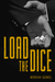 Load the Dice: The Complete Series
