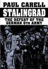 Stalingrad: The Defeat of the German 6th Army
