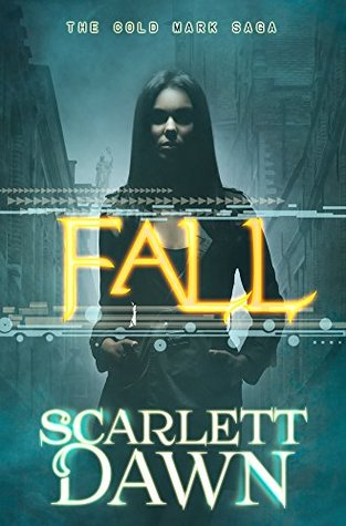 Fall (Cold Mark Saga, #1)