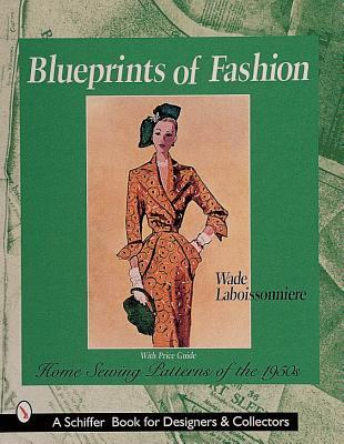 Blueprints of Fashion: Home Sewing Patterns of 1940s