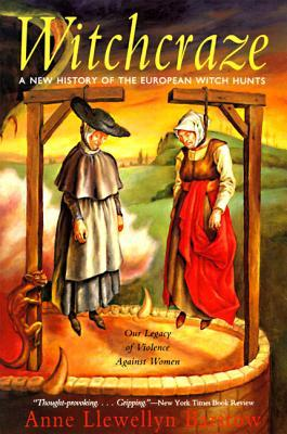 Witchcraze by Anne Llewellyn Barstow