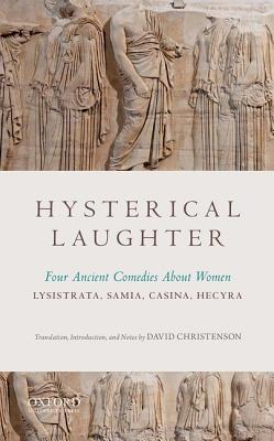 Hysterical Laughter: Four Ancient Comedies about Women
