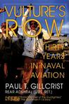 Vulture's Row: Thirty Years in Naval Aviation