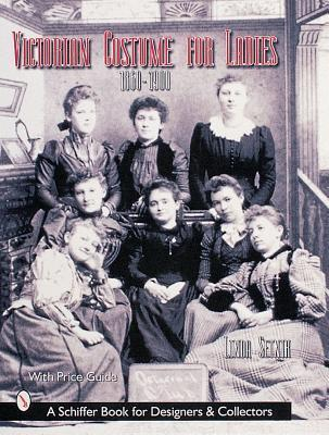Victorian Costume for Ladies by Linda Setnik