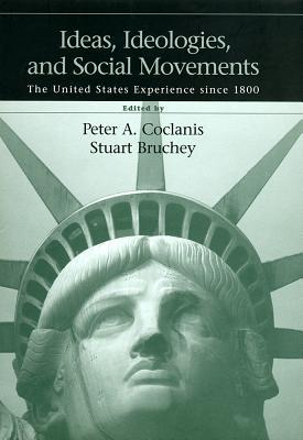 Ideas, Ideologies and Social Movements: The United States Experience Since 1800