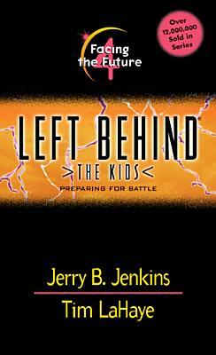 Facing the Future: Preparing for Battle (Left Behind: The Kids #4)