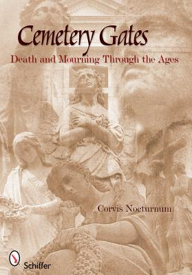 Cemetery Gates: Death and Mourning Through the Ages