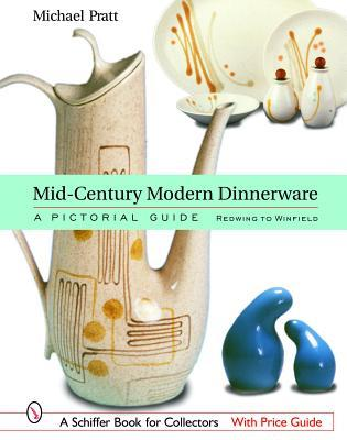 Mid-Century Modern Dinnerware: A Pictorial Guide: Red Wing to Winfield
