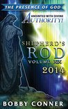Shepherd's Rod Volume XIX 2014: The Presence of God: Anointed with Divine Authority