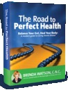 The Road To Perfect Health   How Probiotics Balance Your Gut And Heal Your Body