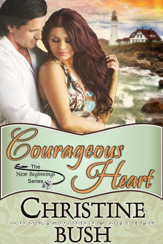 Courageous Heart by Christine Bush