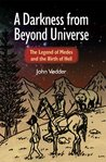 A Darkness from Beyond Universe: The Legend of Medes and the Birth of Hell