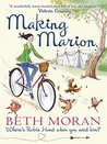 Making Marion: Where's Robin Hood When You Need Him?