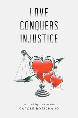 Love Conquers Injustice: Inspired by True Events