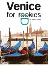 Venice for Rookies
