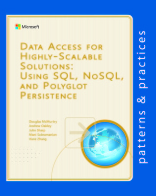 Data Access for Highly-Scalable Solutions: Using SQL, NoSQL, and Polyglot Persistence