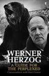 Werner Herzog - A Guide for the Perplexed by Paul Cronin